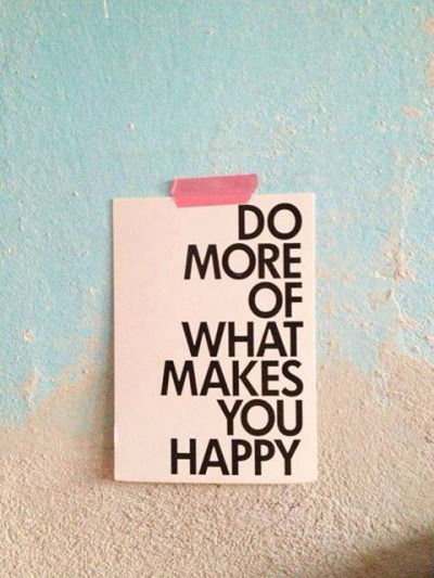 230853-Do-More-Of-What-Makes-You-Happy